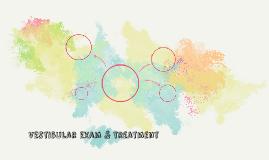 Vestibular exam & treatment