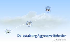 De-escalating Aggressive Behavior