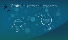 Ethics in stem cell research