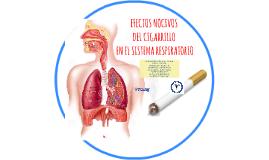 EFECTOS NOCIVOS DEL CIGARRILLO EN EL SISTEMA RESPIRATORIO