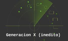 Generacion X (inedito)