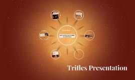 Trifles Presentation
