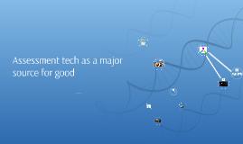 Assessment tech for good
