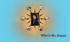Copy of Who is Ms. Govan