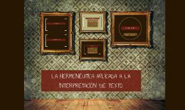 LA HERMENÉUTICA APLICADA A LA INTERPRETACIÓN DE TEXTO
