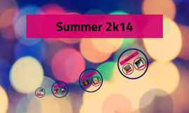 Summer 2k14