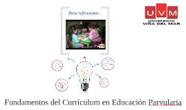 Fundamentos del Currículum en Educación Parvularia