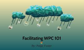 Facilitating WPC 101
