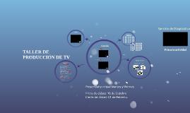 TALLER DE DIRECCIÓN Y PRODUCCIÓN DE TV