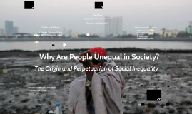 Why Are People Unequal in Society?