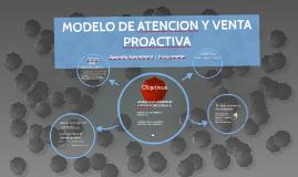 Copy of MODELO DE ATENCION Y VENTA PROACTIVA