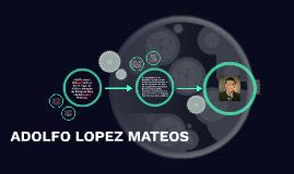 ADO0LFO LOPEZ MATEOS