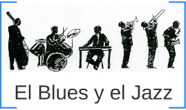 El Jazz y el Blues