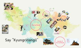 "Say "" Kyungridangil"""