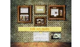 Copy of Folk Art: Quilts
