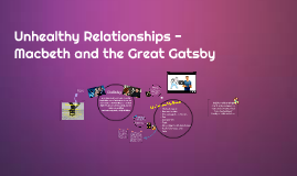 Unhealthy Relationships in Macbeth and Gatsby