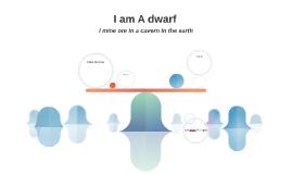 I am A dwarf