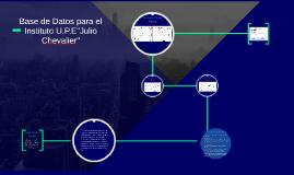 """Copy of Base de Datos para el Instituto U.P.E""""Julio Chevalier"""""""
