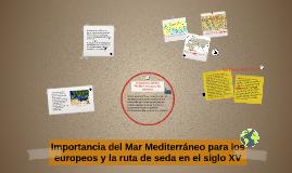 Copy of Importancia del Mar Mediterraneo para los europeos y la ruta