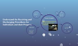 Understand the Receiving and Discharging Procedures for Indi