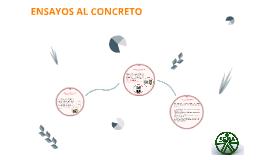 ENSAYOS AL CONCRETO FRESCO