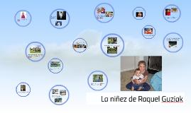 La niñez de Raquel Guziak