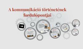 A kommunikáció történetének fordulópontjai