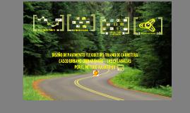 Copy of Copy of Copy of Diseño de Pavimento Flexible: Tramo de Carretera Casco Urbano Ciudad Darío - Las Calabazas por el Método ASSHTO 93