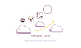 Not typically Dutch