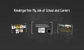 Kindergarten: My Job at School and Careers