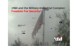 1984 and the Military-Industrial Complex: