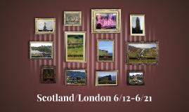 Our trip to Scotland/London