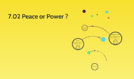 7.02 Peace or Power ?