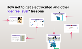 "How not to get electrocuted and other ""degree level"" lessons"