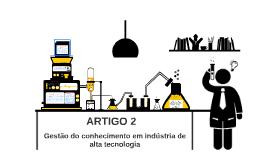 Artigo 2 - Gestão do conhecimento em indústria de alta tecnologia