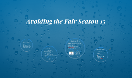 Avoiding the Fair Season 15