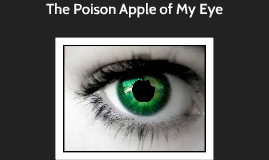 The Poison Apple of My Eye