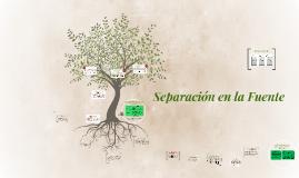 Copy of Separación en la Fuente
