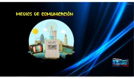 Copy of Medios de comunicación
