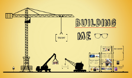Copy of Building Me
