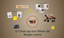 O Close up nos filmes de Sergio Leone