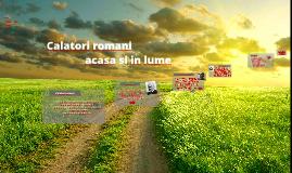 Calatori romani acasa si in lume