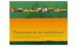 Planeación Audiovisual paso a paso