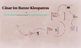 Cäsar im Banne Kleopatras