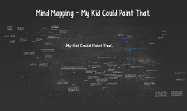 Mind Mapping - My Kid Could Paint That.