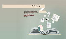Copy of La Ortografía