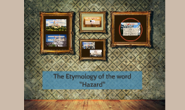"The Etymology of the word ""Hazard"""