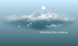RESPIRACIÓN HUMANA
