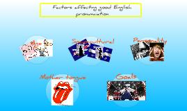 Factors affecting good English pronunciation