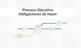 Proceso Ejecutivo obligaciones de hacer